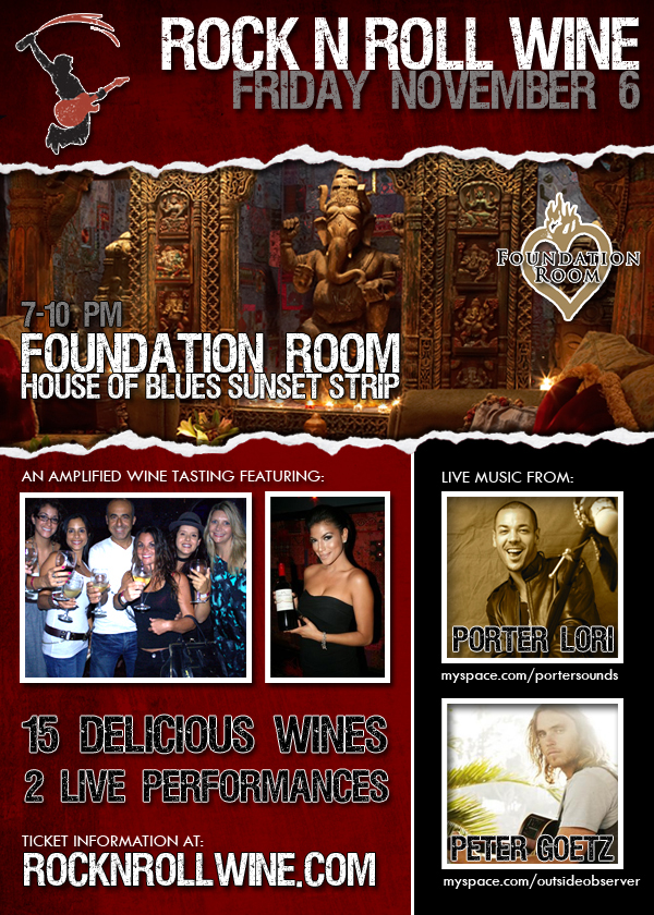 ROCK 'N ROLL WINE RETURNS TO FOUNDATION ROOM WITH ITS POPULAR LIVE MUSIC AND WINE TASTING EVENT FRIDAY, NOVEMBER 6, 2009