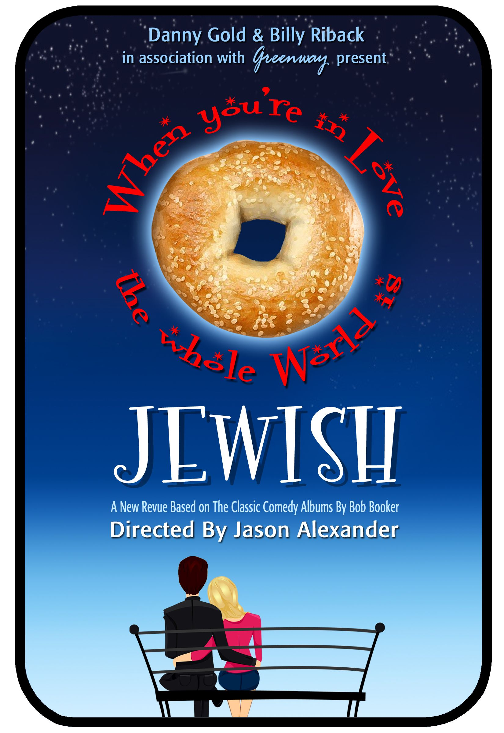 """When You're In Love, The Whole World Is Jewish"" Predestined For Success: SOLD OUT 6-Week Run"